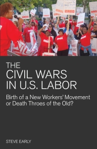 Steve Early, The Civil Wars in U.S. Labor
